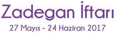 Zadegan İftarı 27 Mayıs - 24 Haziran 2017
