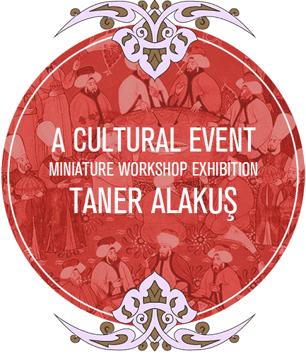 A Cultural Event Taner Alakus Miniature Workshop Exhibition